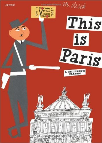 This is Paris by Miroslav Sasek Amazon.com link