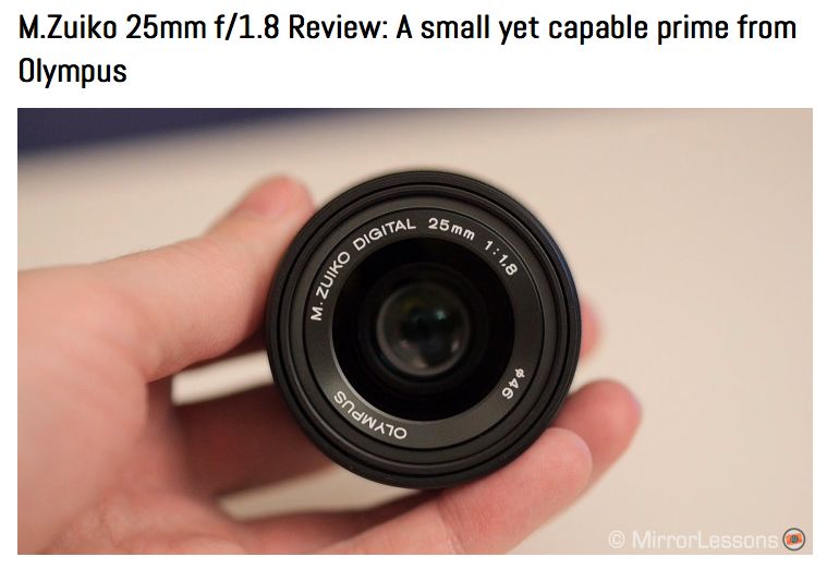 http://www.bestmirrorlesscamerareviews.com/2014/02/18/m-zuiko-25mm-f1-8-review-a-small-yet-capable-prime-from-olympus/#comment-14072