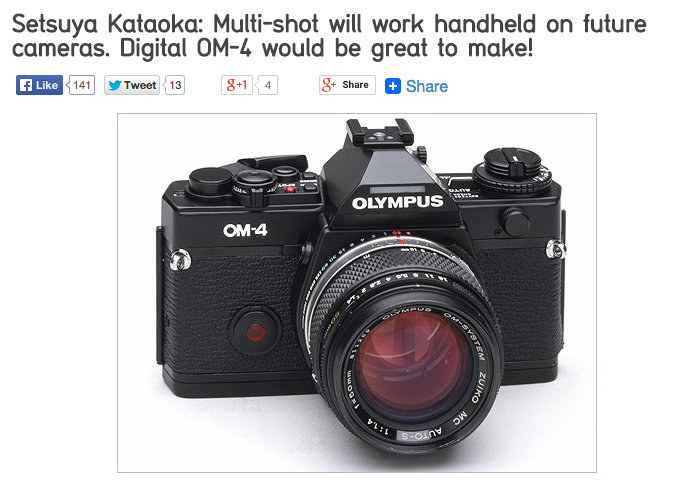 http://www.43rumors.com/setsuya-kataoka-multi-shot-will-work-handheld-on-future-cameras-digital-om-4-would-be-great-to-make/