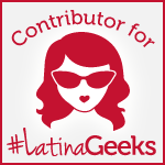 Starting today.. I'M AN OFFICIAL CONTRIBUTOR FOR #LatinaGeeks! Wohooo!