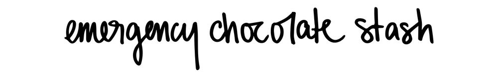 emergency chocolate stash