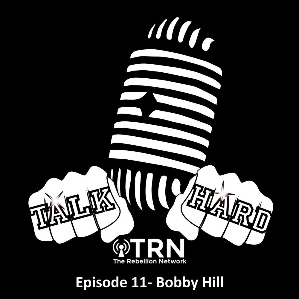 talk hard Ep 11- Bobby Hill.jpg