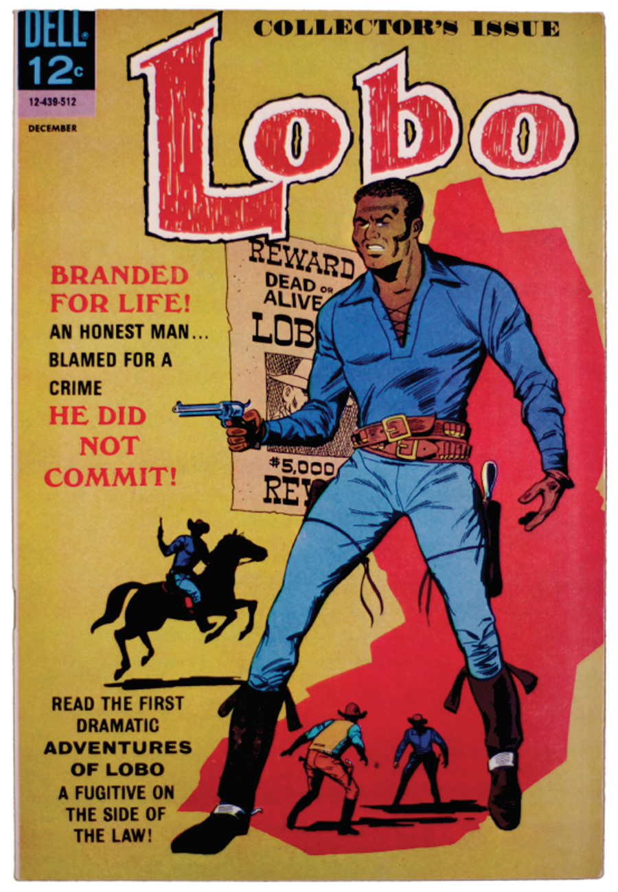 Don Arneson and Tony Tallarico, Lobo #1, 1965, paper comic book, published by Dell Comics. Courtesy: William H. Foster