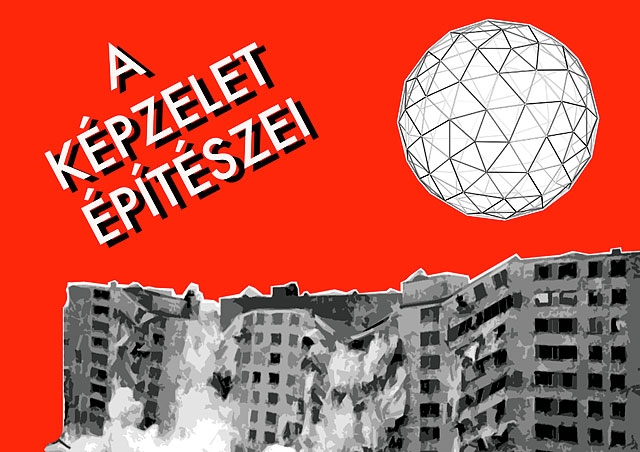 "Commissioned hand-painted sign illustrating geodesic dome rising out of the rubble of Pruitt-Igoe. The Hungarian text translates as ""The Visionaries."""