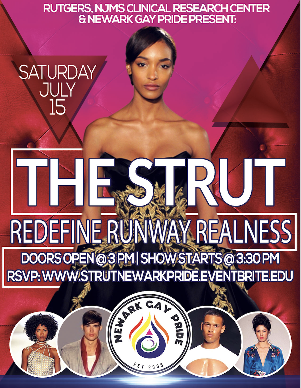 Saturday, July 15th - 3pmHealth SymposiumSTRUT Fashion ShowRutgers University - NewarkPaul Robeson Campus Center350 Martin Luther King Jr Blvd, Newark, NJ