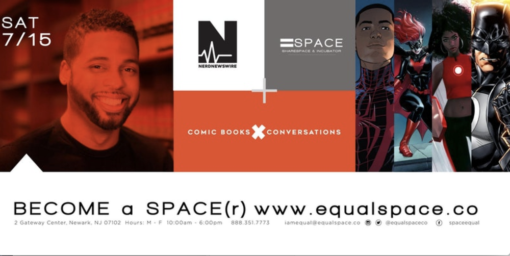 Saturday, July 15th - 2pm - 4pmEqualSpace2 Gateway Center, Newark, NJHow can comic book companies manage diversity and representation in their characters and make it effective for readers and sales? Our discussion will cover: Legacy vs New: The common pitfalls of inclusion in comic book narratives; How comic book publishers can learn from certain missteps; Reinforce positive representation for creators and fans and how important is it for the future of comic books