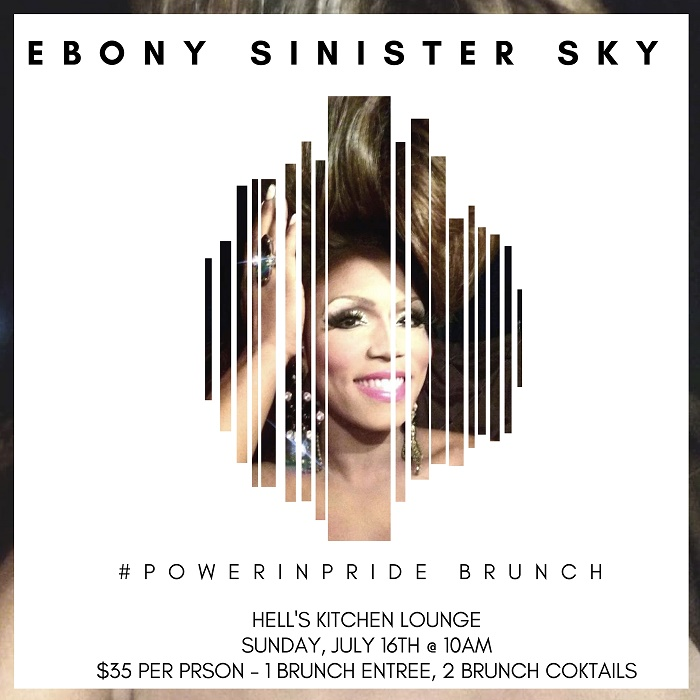 Sunday, July 16th - 10am - 12pmHell's Kitchen Lounge150 Lafayette Street, Newark, NJDRAG BRUNCH HOSTED BY:EBONY SINISTER SKY.......Taste the rainbow!Mark your calendars and reserve your tickets today -- join us as we celebrate #PowerInPride in the City of Newark. Enjoy one brunch entree, two breakfast cocktails and live entertainment for just $35/pp.
