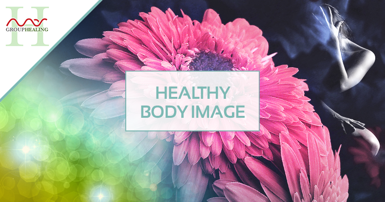 Group Healing 1:  Healthy Body Image