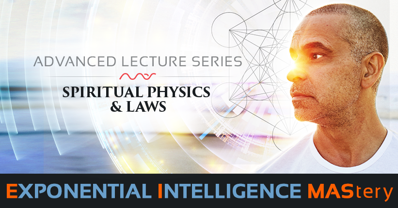 MAY EI MAStery Topic:  Spiritual Physics & Laws