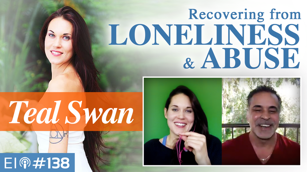 Exponential Intelligence Podcast Interview with Teal Swan on the dynamic connection between abuse we experience and the worldwide epidemic of loneliness.