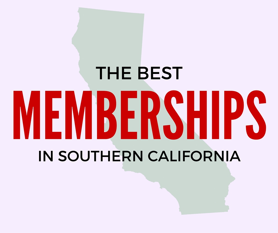 The best memberships in Southern California