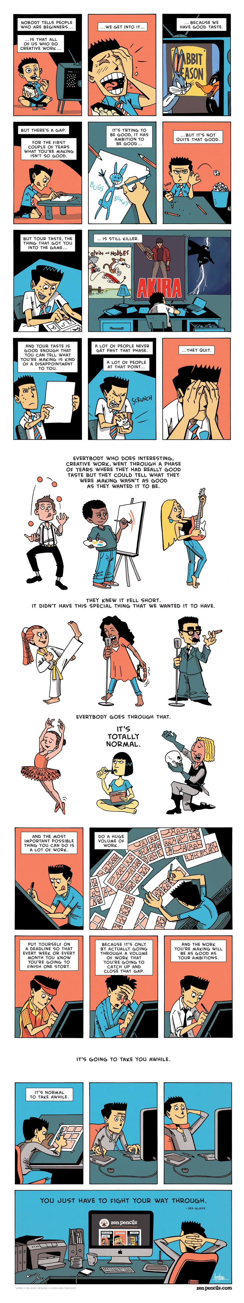 Source: http://zenpencils.com/comic/90-ira-glass-advice-for-beginners/
