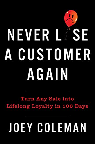 Joey Coleman - Never Lose A Customer Again
