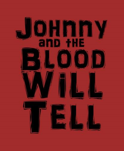 johnny and the blood will tell