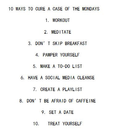 10 CURES FOR A CASE OF THE MONDAYS