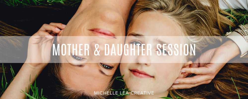 Mother and Daughter Photography: Michelle Lea Creative