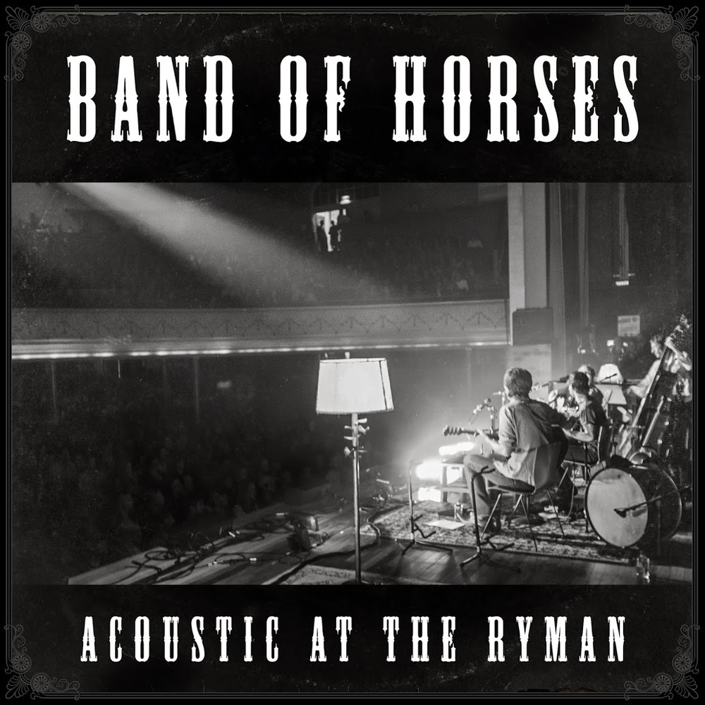 Band of Horses : Acoustic At The Ryman