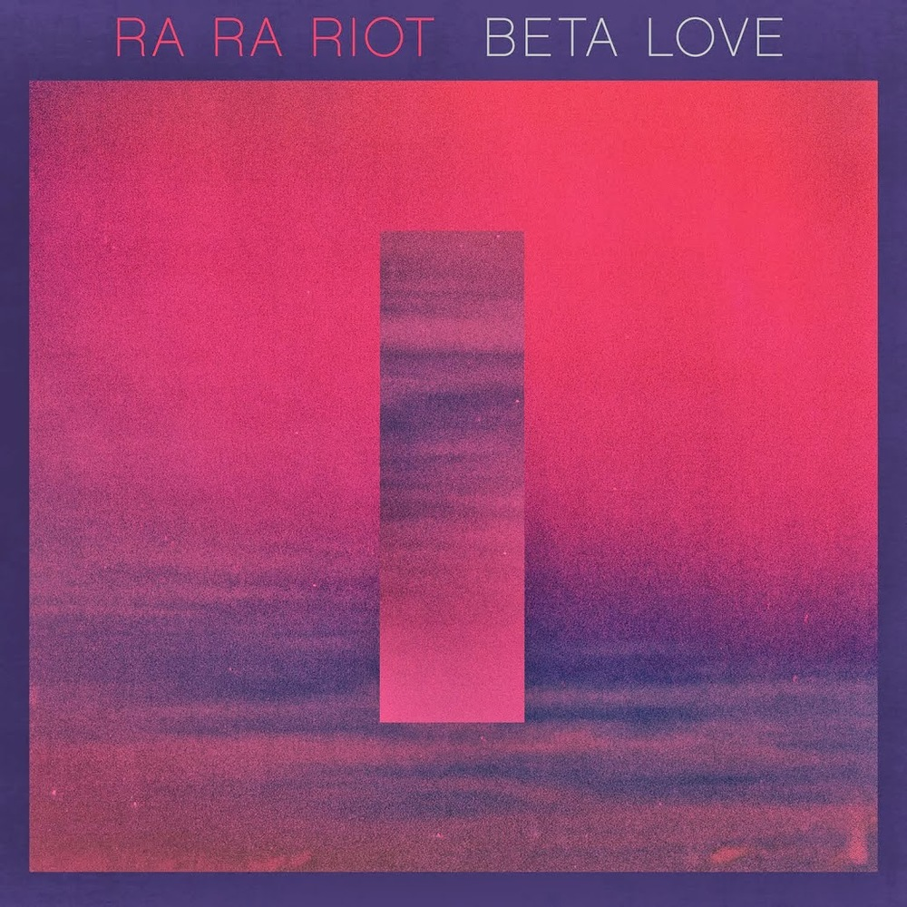 Ra Ra Riot : Beta Love