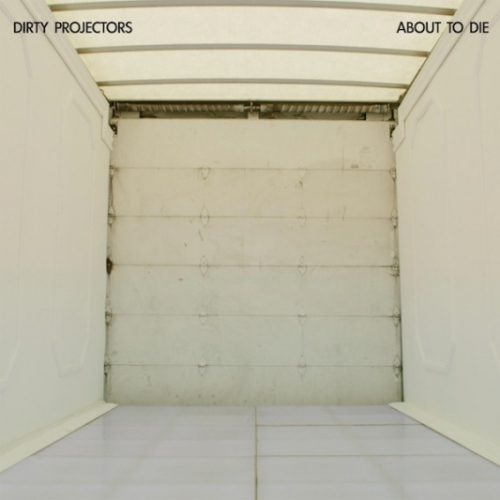 Dirty Projectors : About to Die