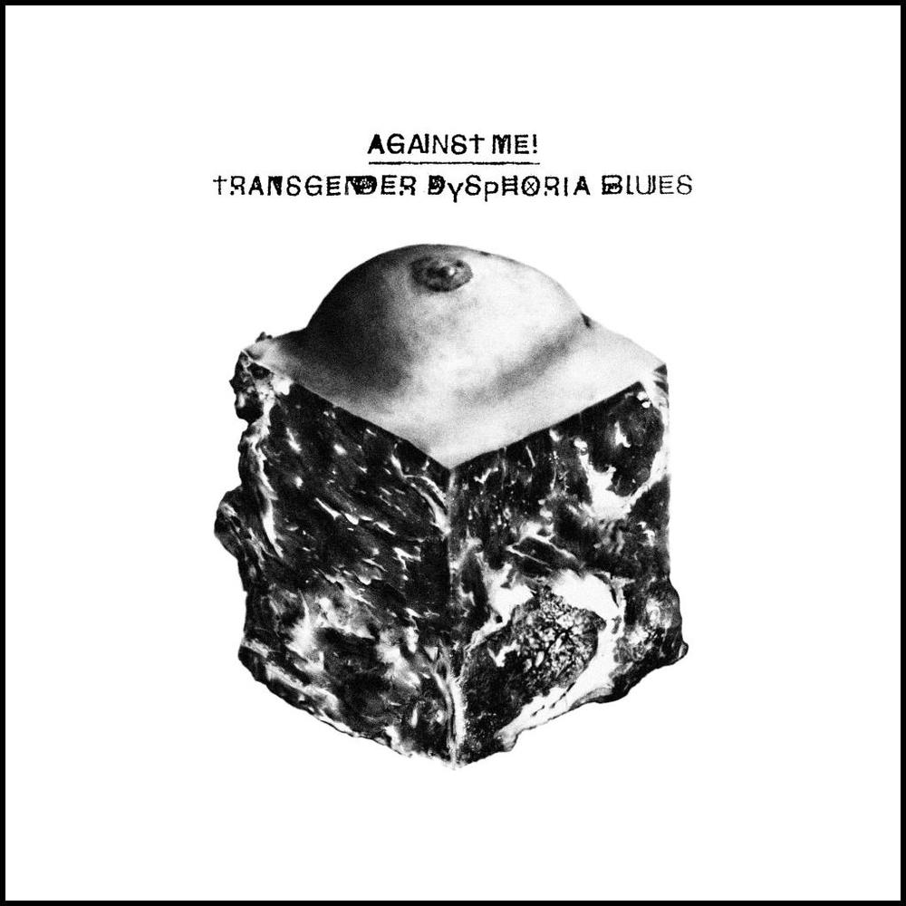 AGAINST ME! : Transgender Dysphoria Blues (Total Treble 2014) ★★★★