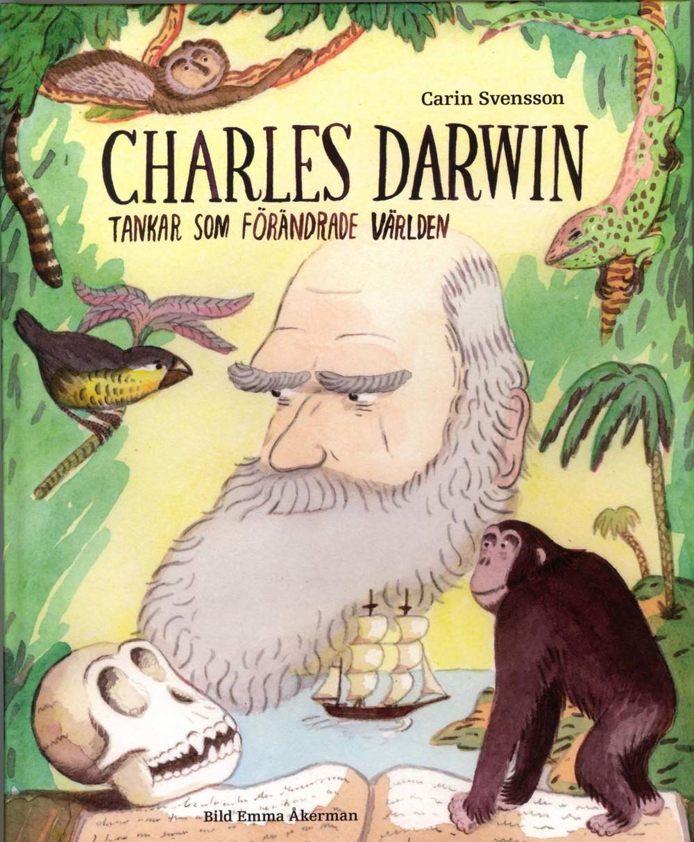 Charles Darwin - tankar som förändrade världen.