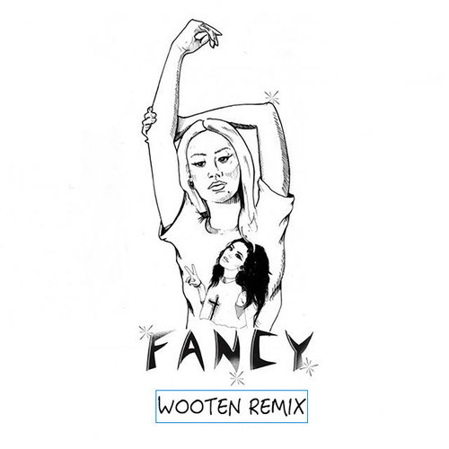 Iggy - Fancy (Wooten Remix)