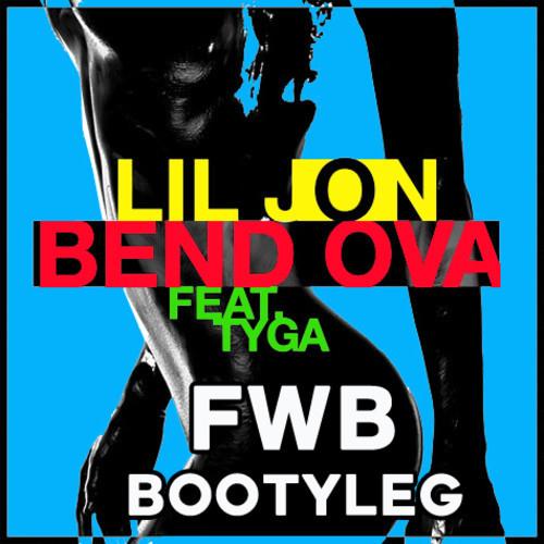 Lil Jon ft. Tyga - Bend Ova (FWB Bootyleg)