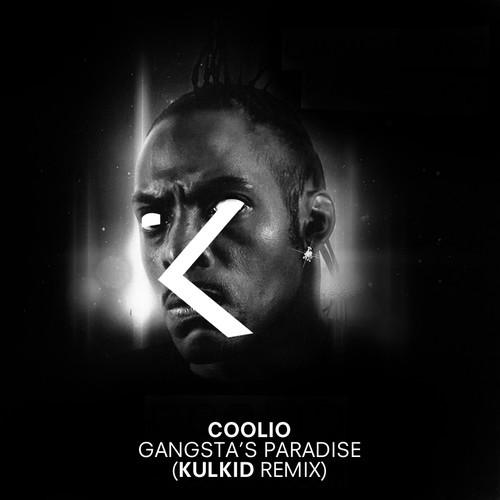 Coolio - Gangsta's Paradise (Kulkid Remix)