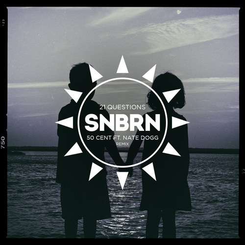 50 Cent - 21 Questions (SNBRN Remix)