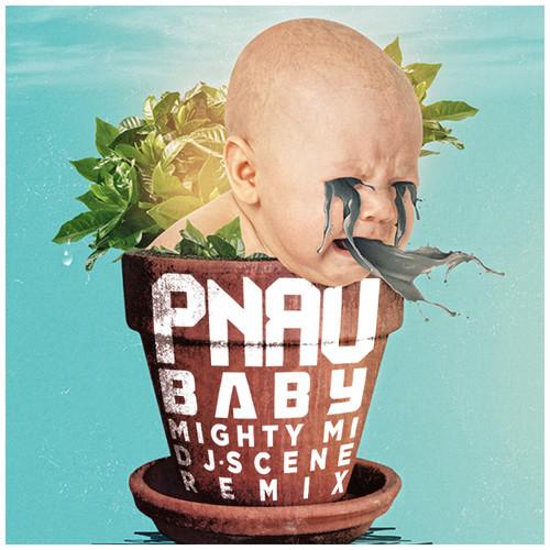 Pnau - Baby (Mighty Mi & DJ Scene Remix)