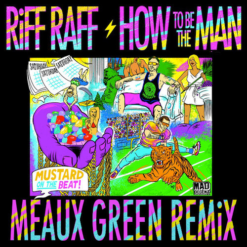 RiFF RAFF - How To Be The Man (MEAUX GREEN REMiX)