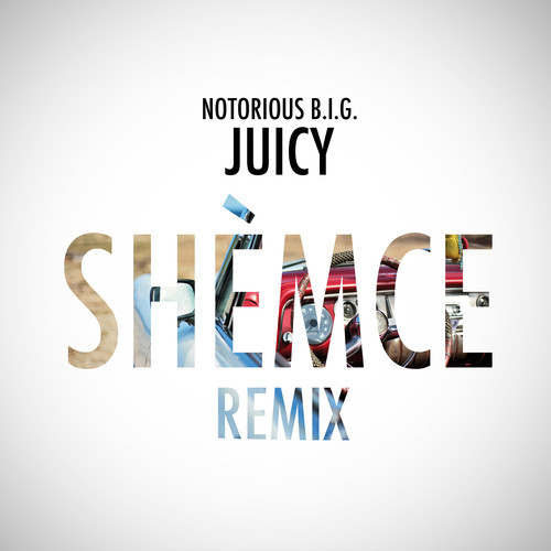Notorious B.I.G. - Juicy (Shèmce Remix)