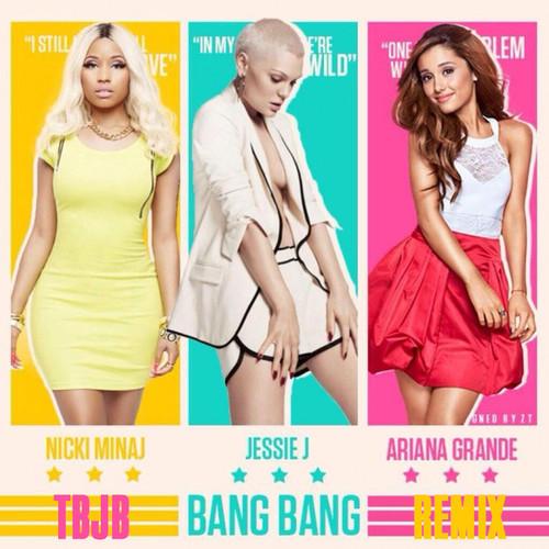 Jessie J - Bang Bang (Feat Ariana Grande And Nicki Minaj) (Thunderbird Juicebox Remix)