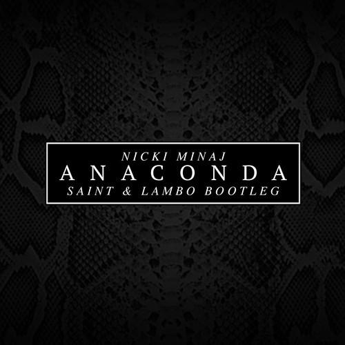 Nicki Minaj - Anaconda (Saint & Lambo Bootleg)
