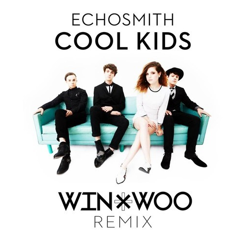 Echosmith - Cool Kids (Win & Woo Remix)