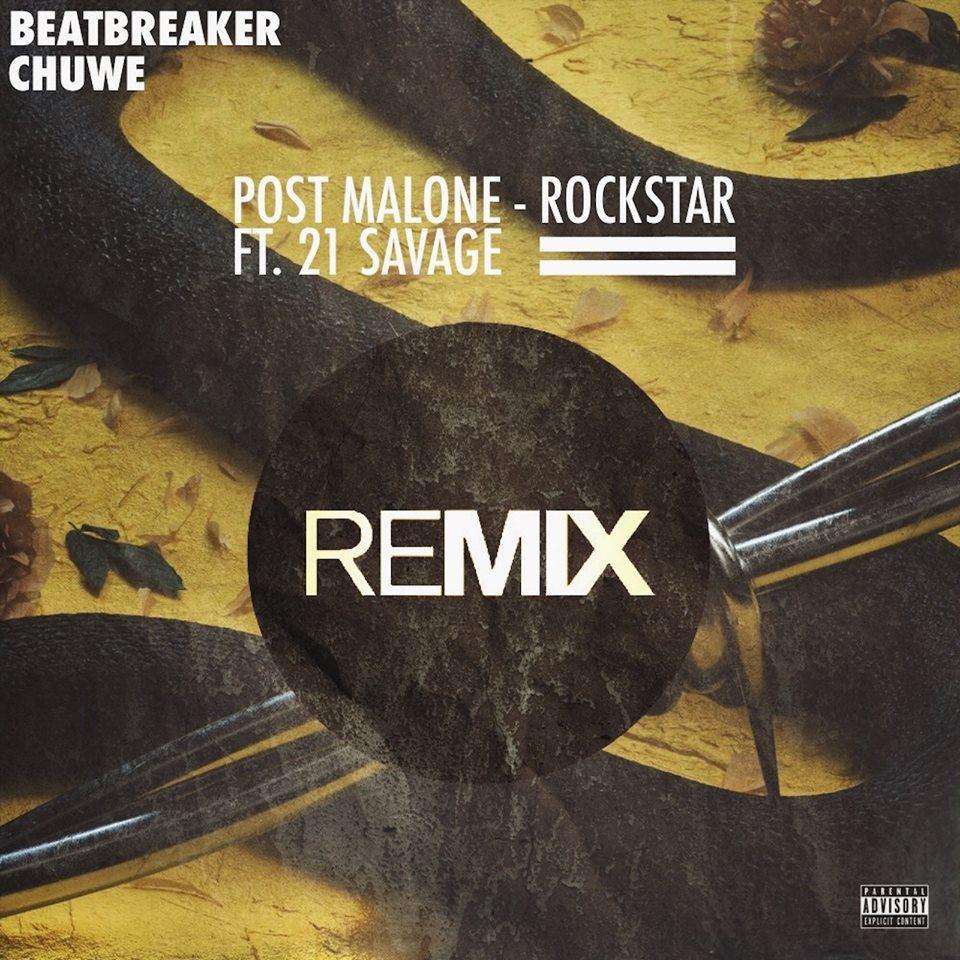 TRAP | POST MALONE FT  21 SAVAGE - ROCKSTAR (BEATBREAKER & CHUWE