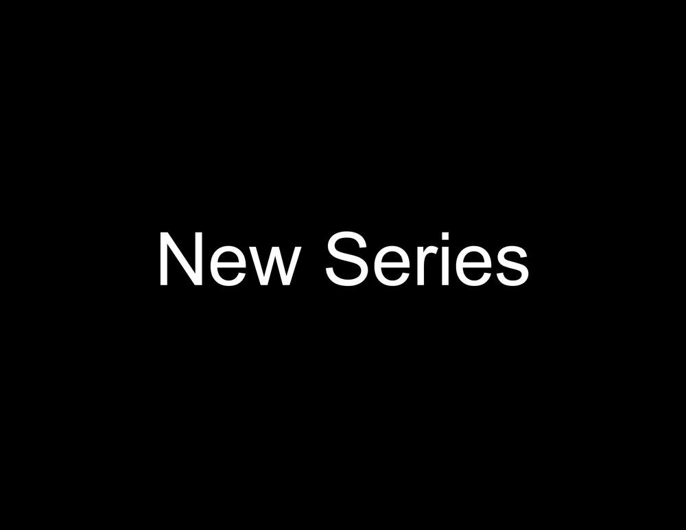 New Series.jpg