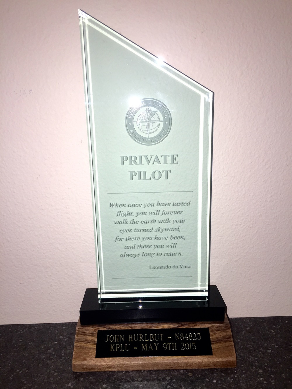 My Sporty's Private Pilot Trophy ... I'm all about the awards, even if I have to buy them myself! Click on this to read the quote by Leonardo Da Vinci, well worth it.