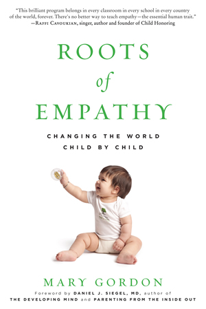 Roots of Empathy: Changing the Word Child by Child