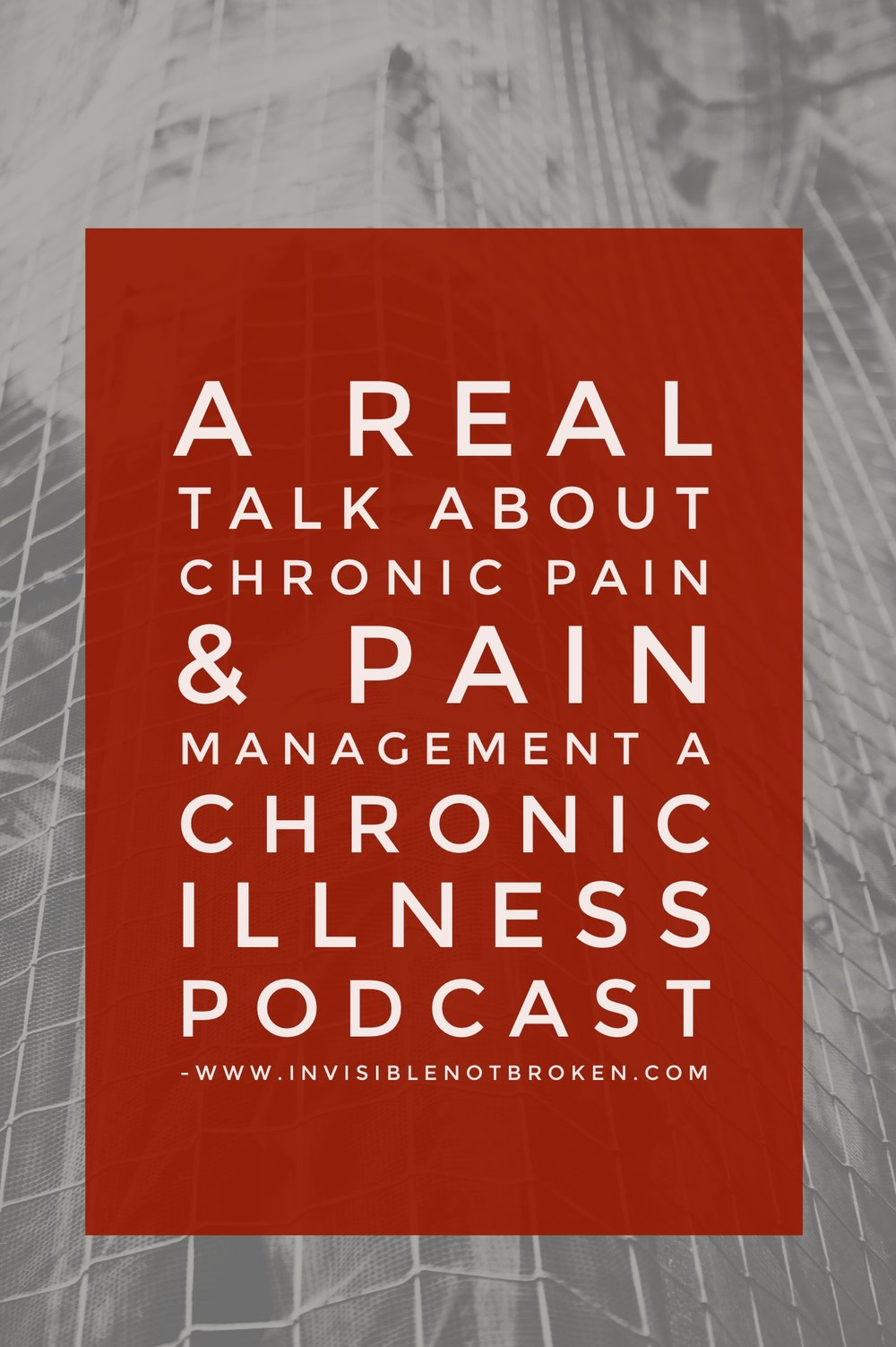 A Chronic Illness Podcast About Chronic Pain Management