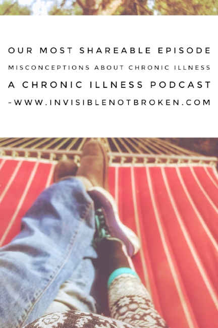 Our Most Shareable Episode Misconceptions About Chronic Illness