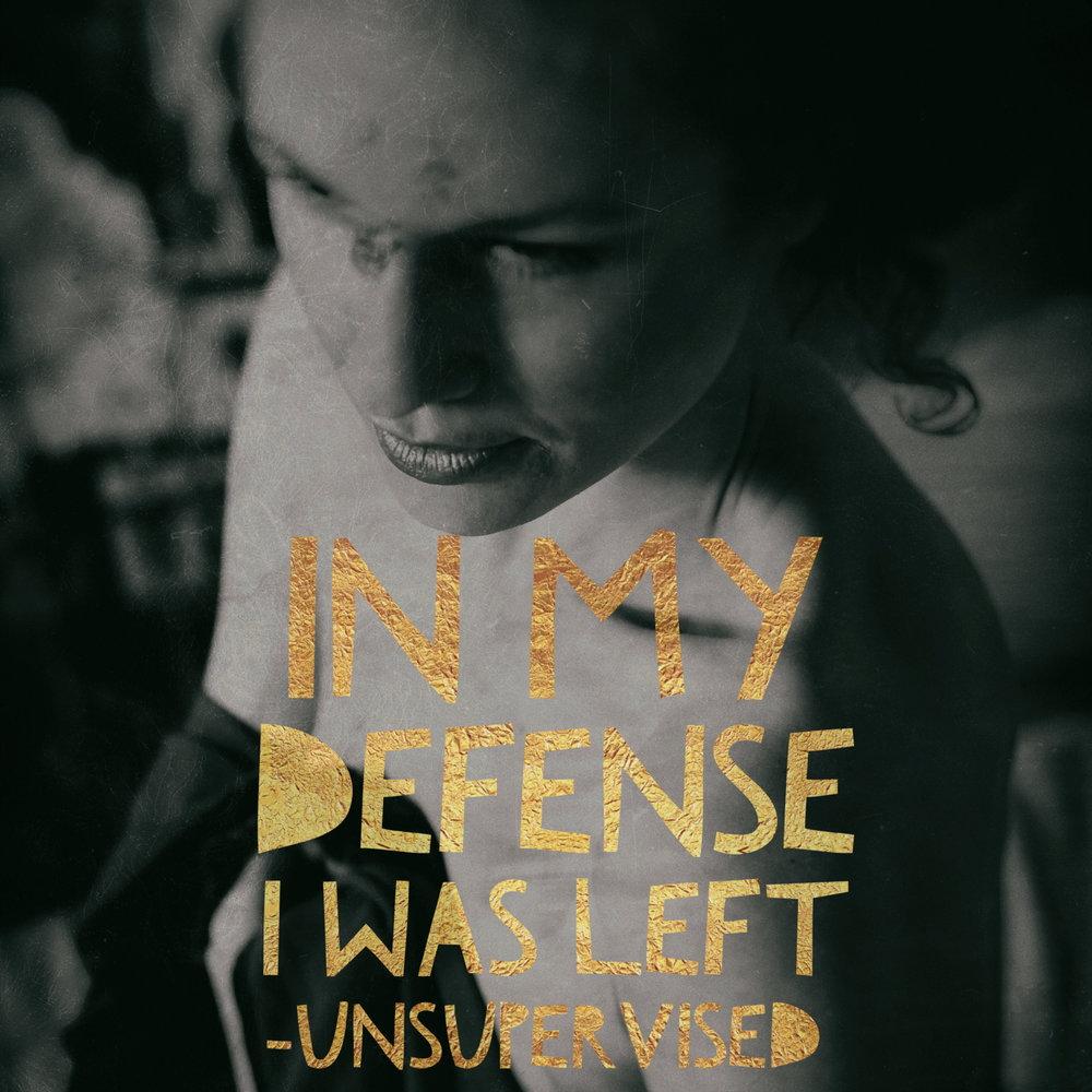 In-My-Defense_I-Was-Left-Unsupervised-Gold-Typography-black-and-white-photo-young-woman.jpg