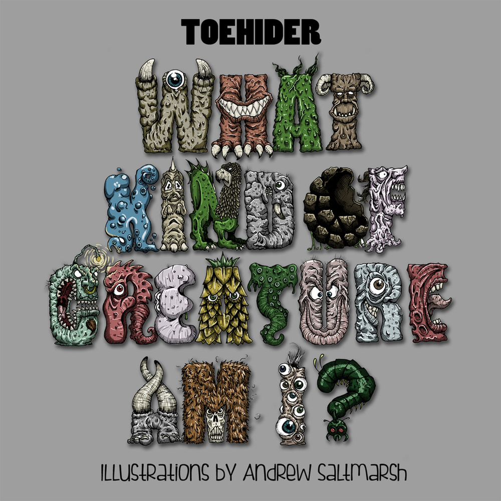 Toehider - What Kind of Creature Am I?