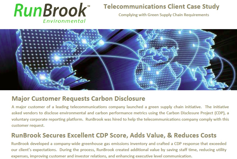 Download Our Case Study Learn more about how RunBrook worked with telecom company to comply with a customer request to respond to the Carbon Disclosure Project.