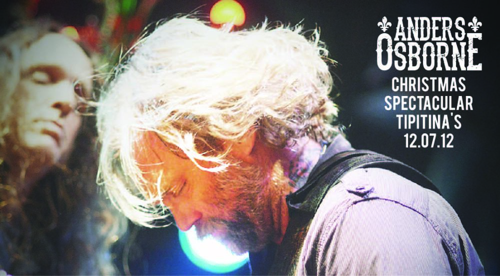 Anders Osborne's Christmas Spectacular from December of 2012 is now available for purchase here. Relive this epic night wtih this hi quality download.