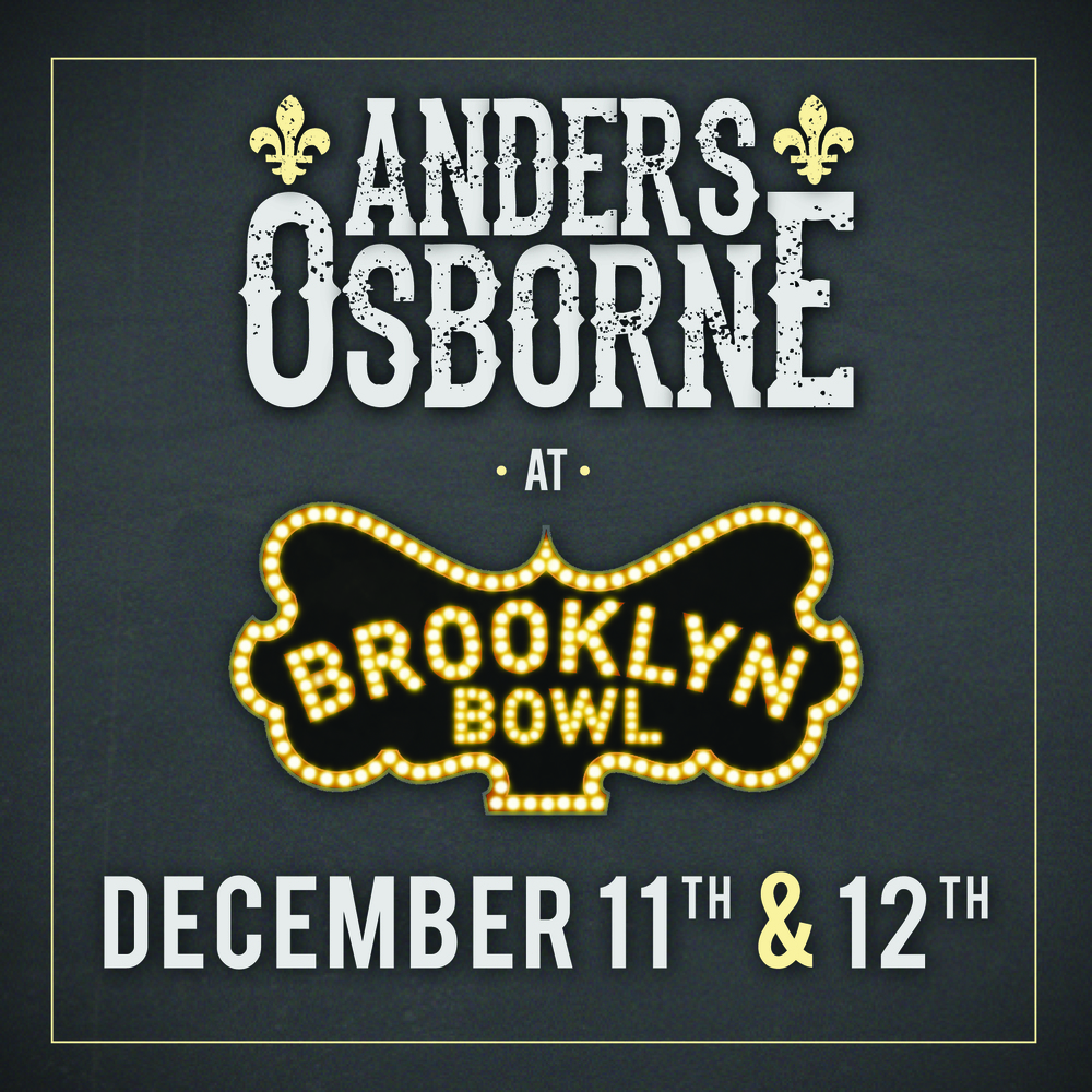 Anders is coming back to Brooklyn Bowl this December 11th and 12th! Anyone who came out last year knows what a great time these shows are with surprises and special guests. Tickets are on sale now HERE!
