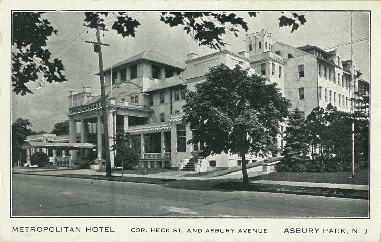 Back Caption:  Metropolitan Hotel -- 150 Rooms. Ocean View. Facing Park. Moderate Rates, Every Room Has Running Water. Many With Bath. Elevator Service. Phone Asbury Park, 4400