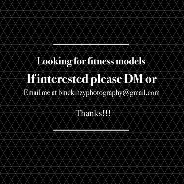 Im looking for two fitness models for upcoming shoot.  If interested please DM or email at bmckinzyphotography@gmail.com Thanks
