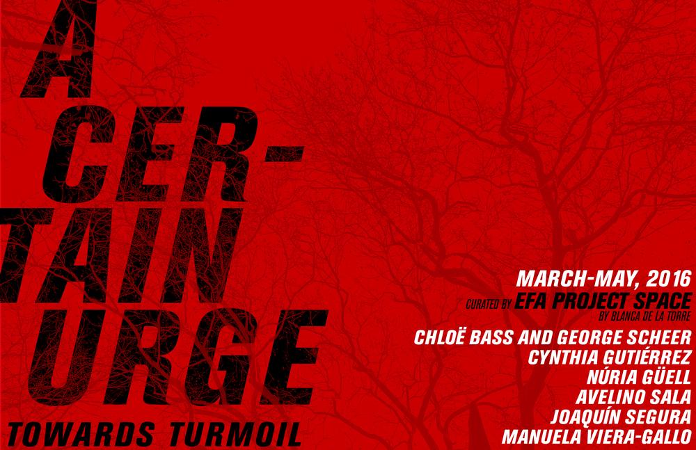 A Certain Urge (Towards Turmoil) - March 25 - May 7, 2016