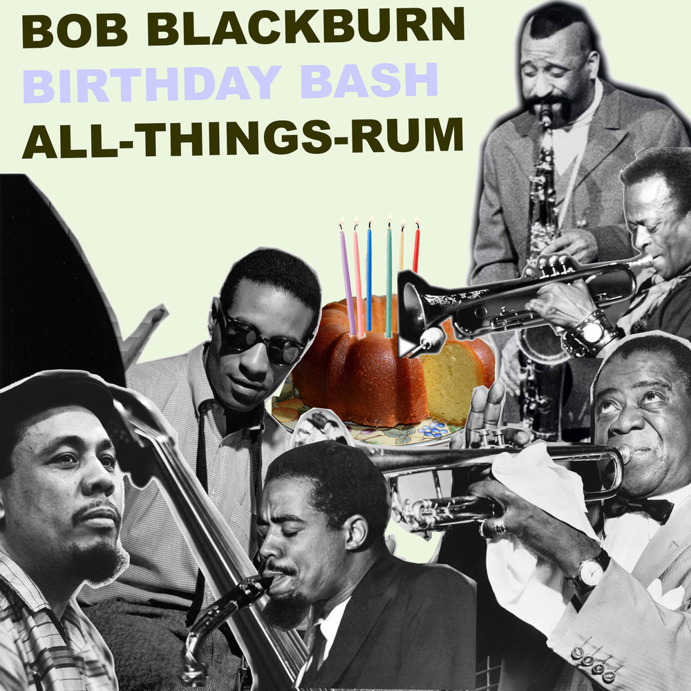 Bob Blackburn Birthday Bash  Sunday, 10 December -- 6 - 8PM